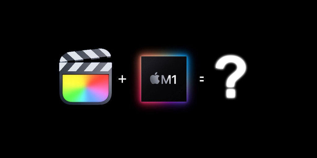 Why Final Cut Pro users should be excited about Apple silicone - 9to5Mac