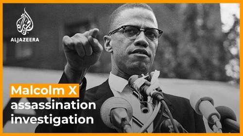 Malcolm X assassination investigation under new scrutiny