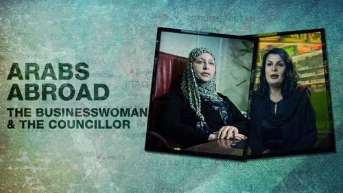 Arabs Abroad: The Businesswoman and the Councillor