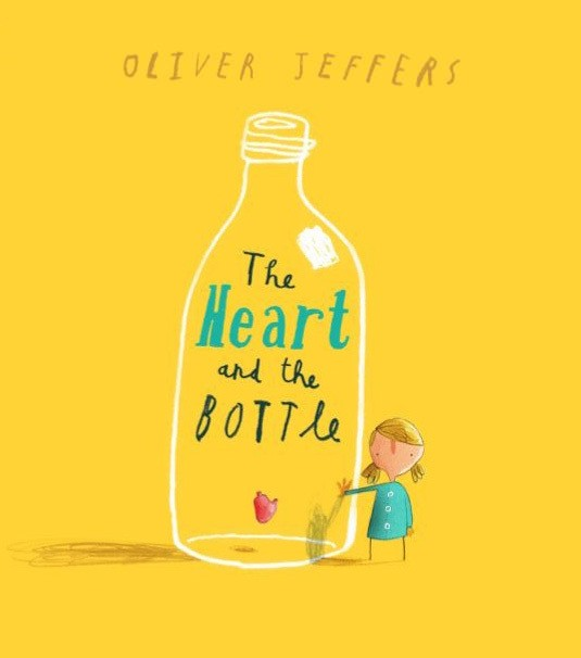 The Heart and the Bottle: A Tender Illustrated Fable of What Happens When We Deny Our Difficult Emotions