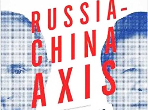 The Russia-China Axis Puts America In The Middle Of A New Cold War
