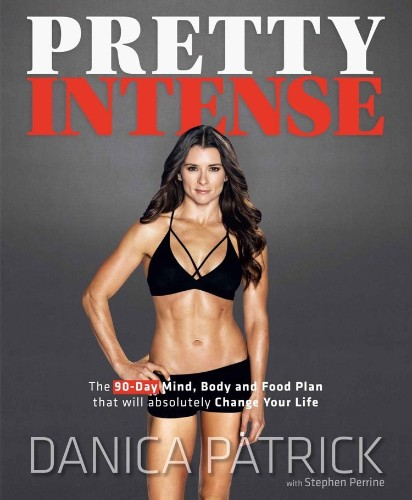 The one thing Danica Patrick says you need to do to be physically fit: 'Push yourself'