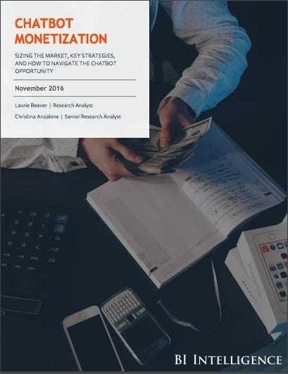 CHATBOT MONETIZATION: Market size, business strategies & opportunities - Business Insider