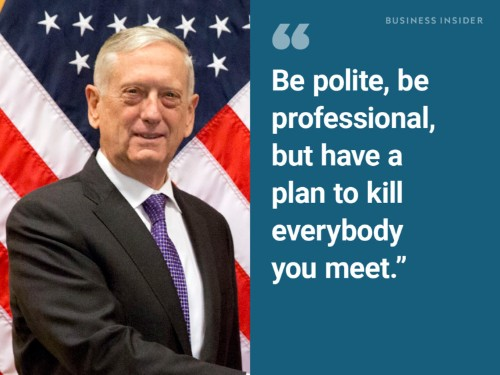 17 of the most legendary quotes from James Mattis, four-star Marine general turned Defense Secretary