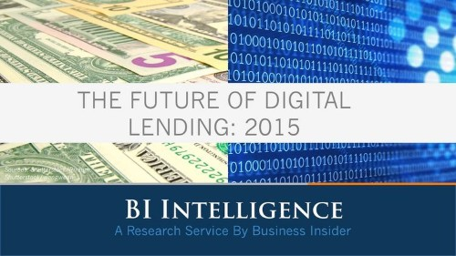 THE FUTURE OF DIGITAL LENDING: 2015 [SLIDE DECK]