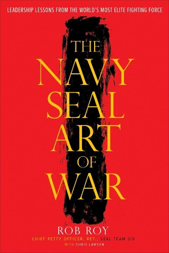 Here's what 'The Navy SEAL Art of War' says about finding success in any organization
