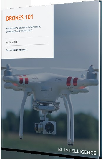 Drones 101: The Future of Drones for Consumers, Businesses, and the Military | Business Insider Intelligence