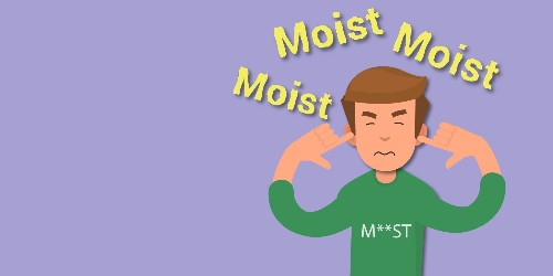 Why 'moist' is one of the most hated words in the English language