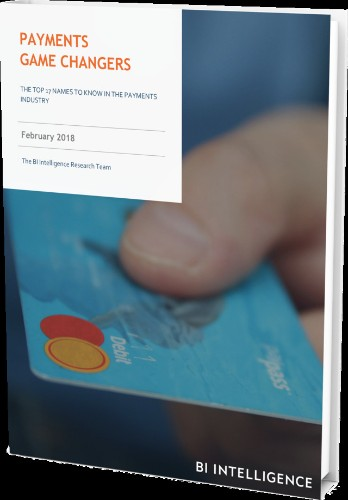Payments Game Changers | Business Insider Intelligence