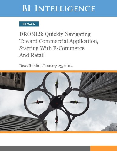 E-Commerce And Retail Will Be The First Industries Transformed By Drones