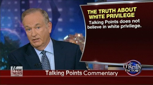 Fox News Host Bill O'Reilly Calls White Privilege 'A Big Lie'