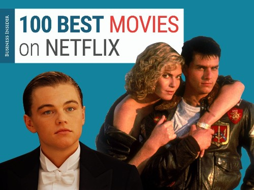 100 movies on Netflix that everyone needs to watch in their lifetime - Business Insider