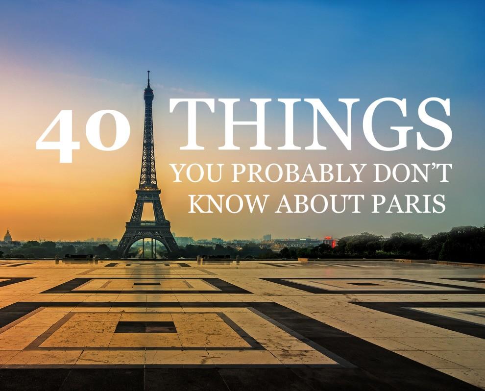 40 Surprising Facts About Paris