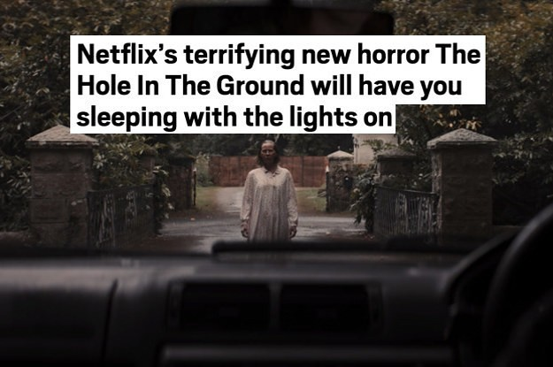 "There's A Film Called ""The Hole In The Ground"" That'll Supposedly Have You Sleeping With The Lights On, So I Watched And Here's Everything That Happens"