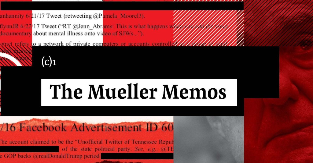 Mueller Memos: Bonus Special Edition! A Huge Trove Of New Details From The Mueller Investigation