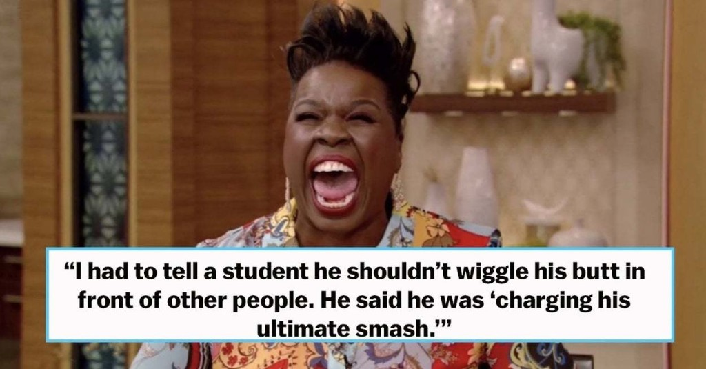 17 More Seriously, Seriously Funny Things Students Have Said In Class That Caused Their Teachers To Lose It