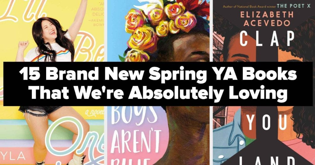 15 Truly Fantastic YA Books That Came Out This Spring