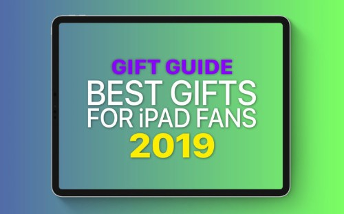 Brilliant gifts for any iPad fan [Gift Guide 2019]