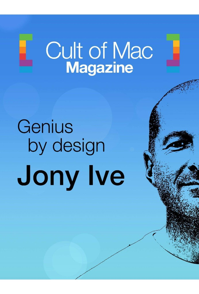 This Week In Cult Of Mac Magazine: All About Jony Ive | Cult of Mac