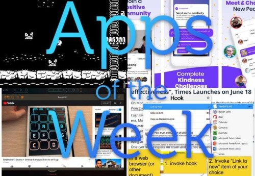 The best kindness, productivity and video-wrangling apps of the week