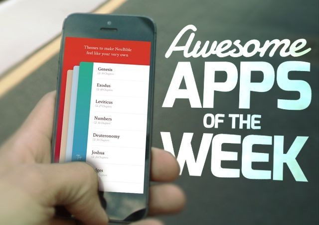 NeuBible and other awesome apps you might have missed this week