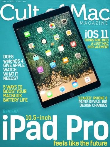 Cult of Mac Magazine: 10.5-inch iPad Pro feels like the future, 'Leaked' iPhone 8 parts reveal big changes, and more!