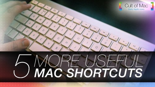 5 more Mac keyboard shortcuts that make computing even easier