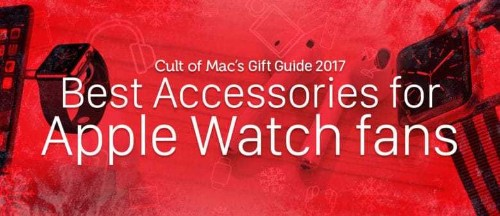 Best Apple Watch accessories for smartwatch fans [2017 Gift Guide]
