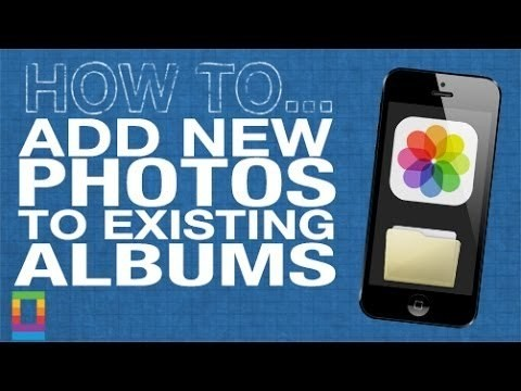How to add new photos to existing albums on your iPhone
