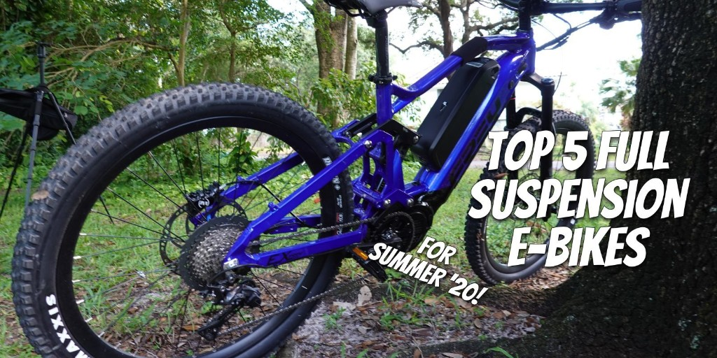Top 5 awesome full-suspension electric bikes we've tested for summer 2020 - Electrek