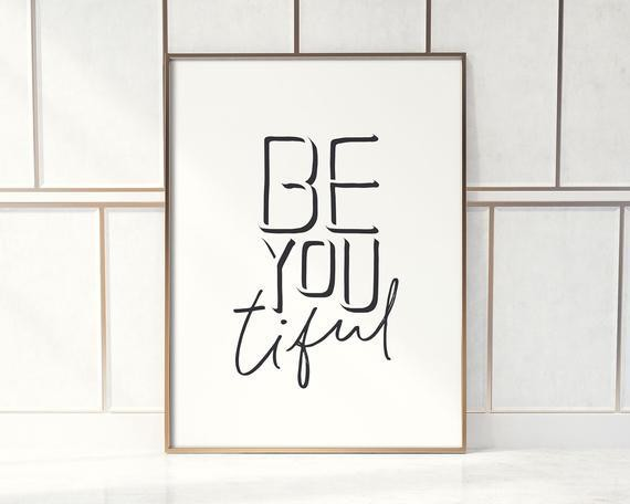 Be you tiful quote print Inspirational printable wall art | Etsy