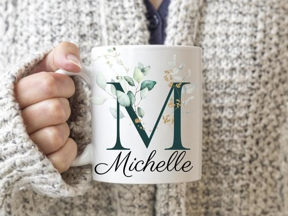 Give a special mug with their name on it