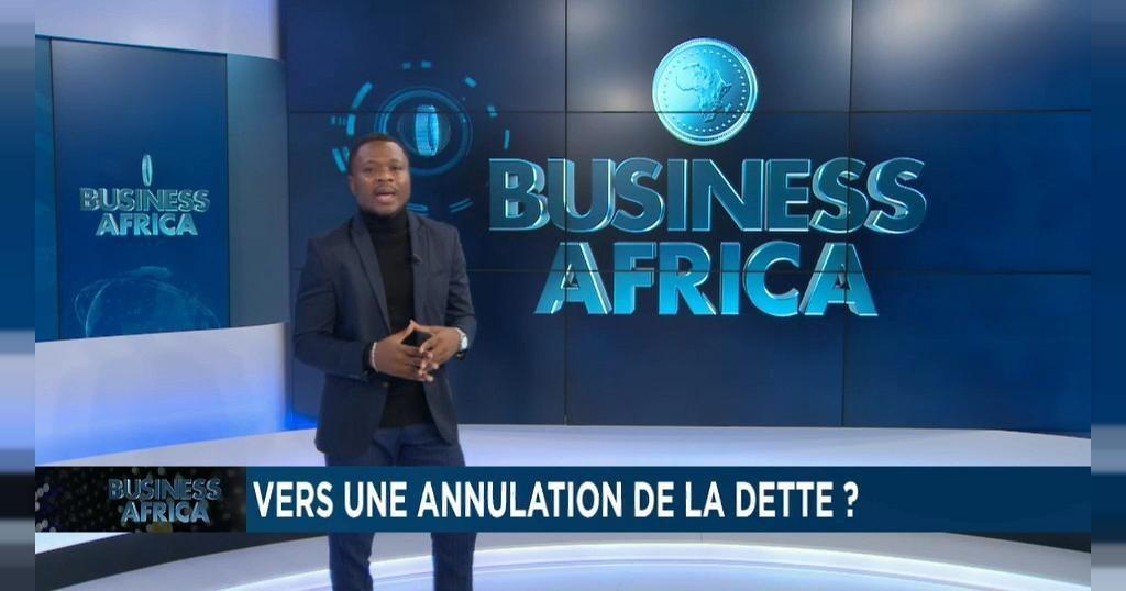 L'Afrique vers une annulation de la dette ? [Business Africa] | Africanews