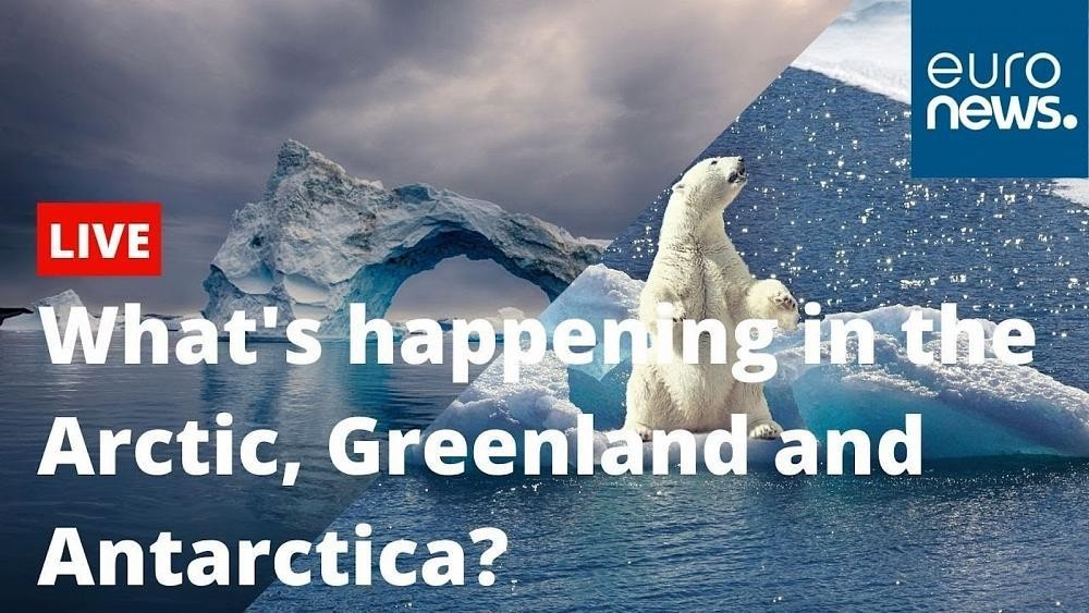 Watch live: What's happening in the Arctic, Greenland and Antarctica?