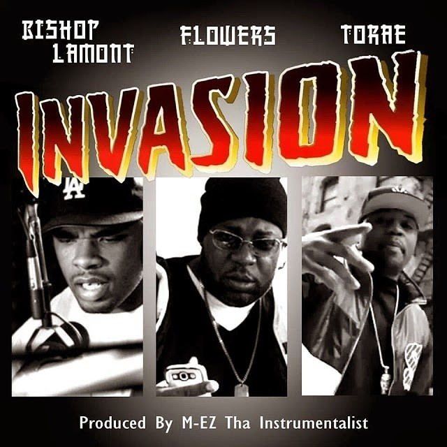 """""""INVASION"""" single by Flowers feat. Bishop Lamont and Torae!"""