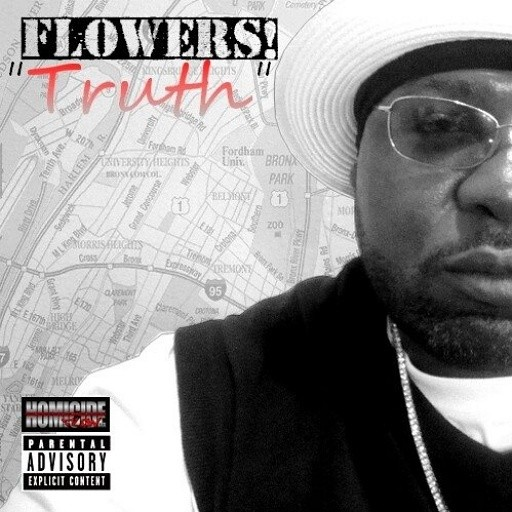 """Album Titled: """"TRUTH"""" by Flowers! produced by M-ez and dj KingFlow!"""