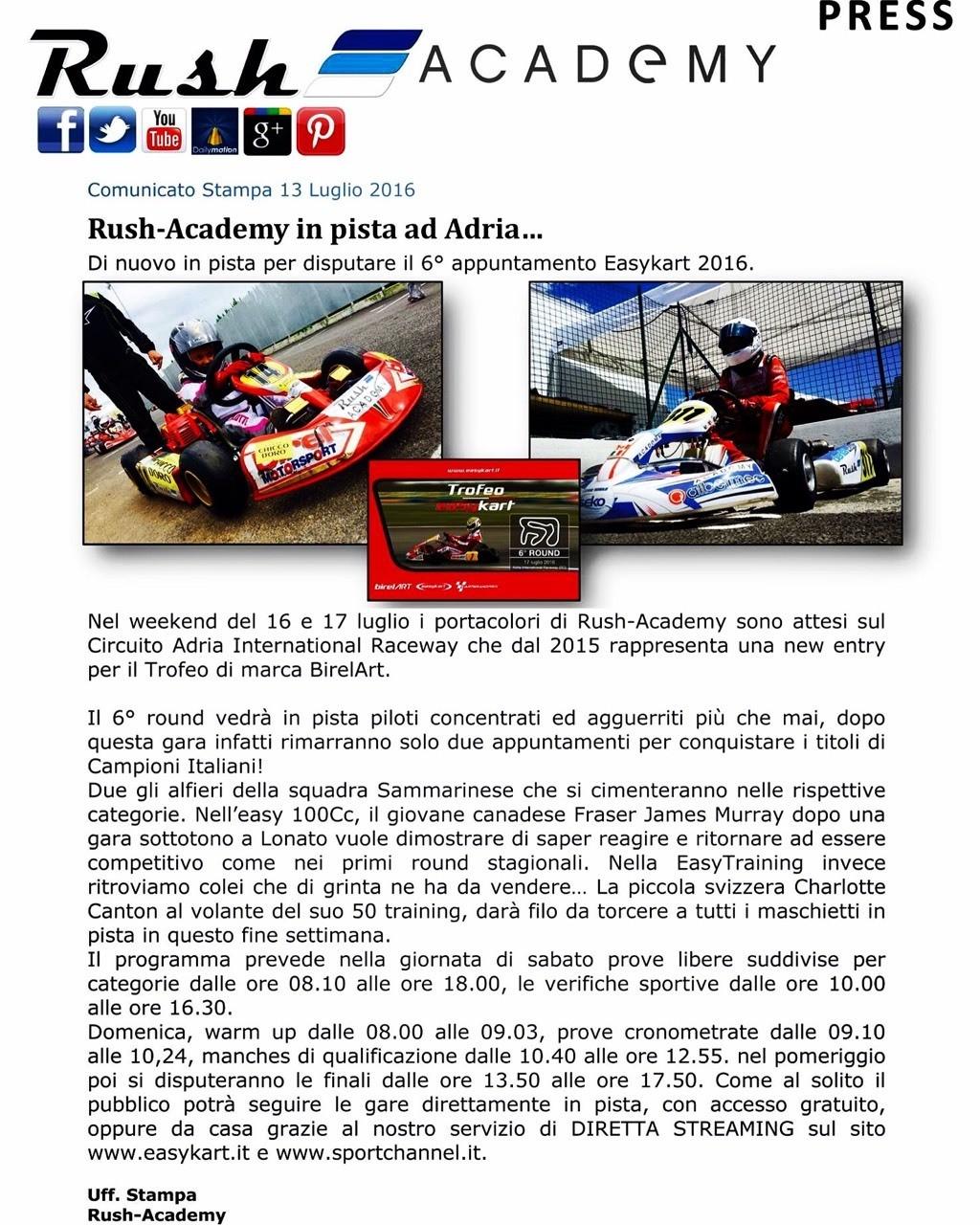 Comunicato Stampa 13 Luglio 2016 RUSHACADEMY IN PISTA AD ADRIA… Di nuovo in pista per disputare il 6° appuntamento Easykart 2016.