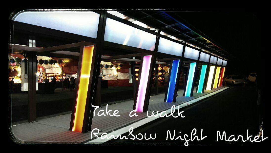 Take a walk Rainbow Night Market
