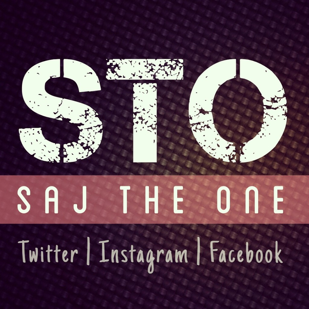 Follow @SajTheOne on Instagram, Facebook and Twitter