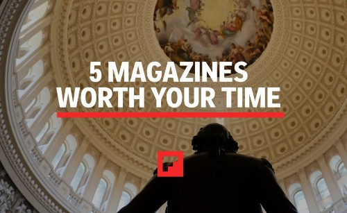 5 Magazines Worth Your Time