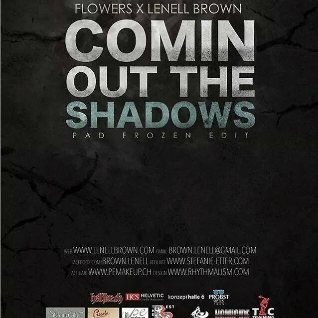 """""""Comin Out The Shadows"""" single with Lenell Brown feat. Flowers!"""