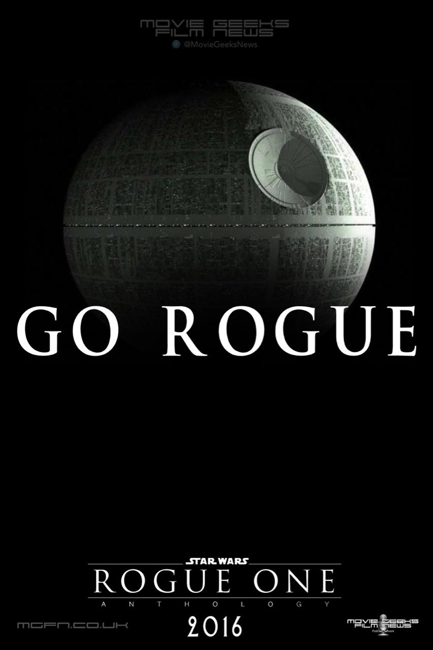 """I knocked up a Star Wars Rogue One """"Go Rogue"""" poster based on the new Mission Impossible Rogue Nation """"Go Rogue"""" campaign."""