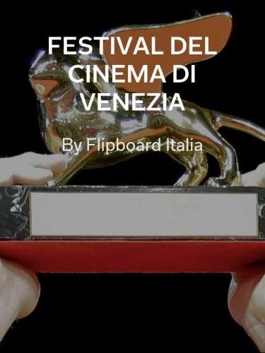 5 motivi per seguire il Festival del cinema di Venezia