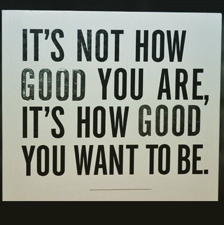 What is it that you want to become? Keep striving towards it.