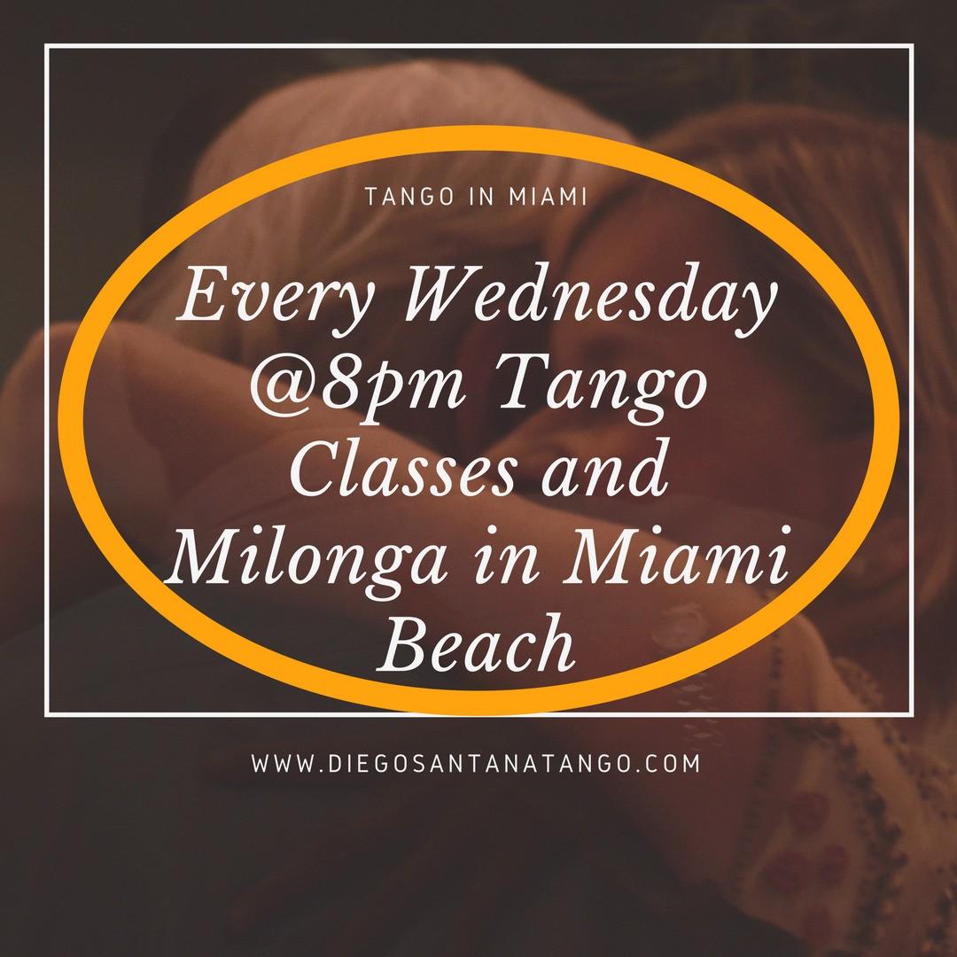 Every Wednesday @8pm Tango Classes and Milonga in Miami Beach (786)355-0882 www.diegosantanatango.com