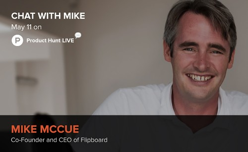 Top Product Hunt LIVE Takeaways from Flipboard's Mike McCue