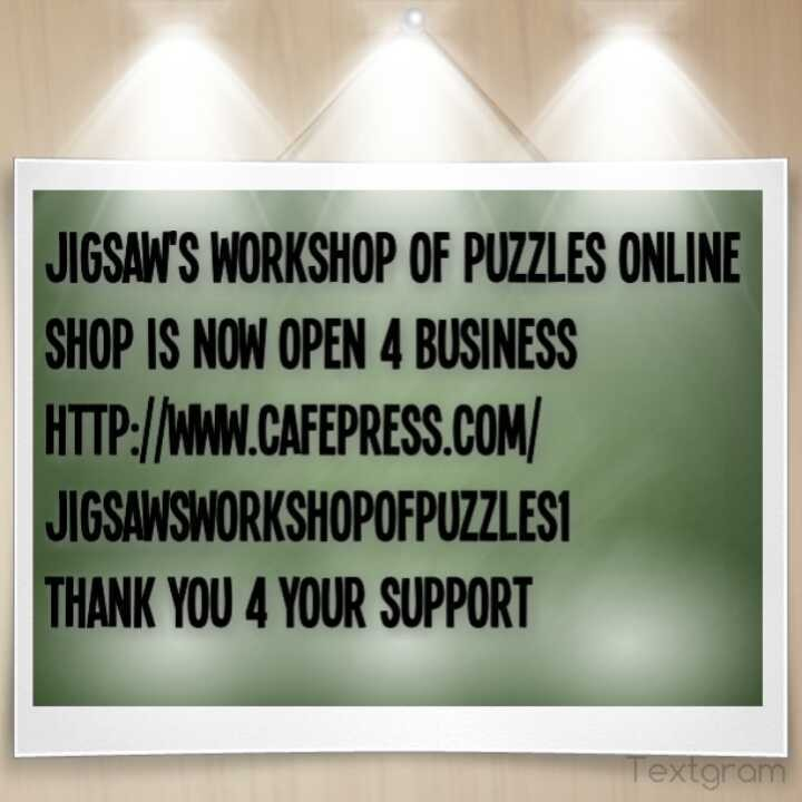 Jigsaw's Workshop of Puzzles online shop is now open 4 business you 4 your support Jigsaw's Workshop of Puzzles #BuildandGrow