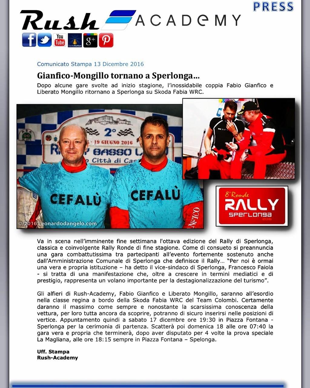 Comunicato Stampa 13 Dicembre 2016 Gianfico-Mongillo tornano a Sperlonga… Dopo alcune gare svolte ad inizio stagione, l'inossidabile coppia Fabio Gianfico e Liberato Mongillo ritornano a Sperlonga su Skoda Fabia WRC.