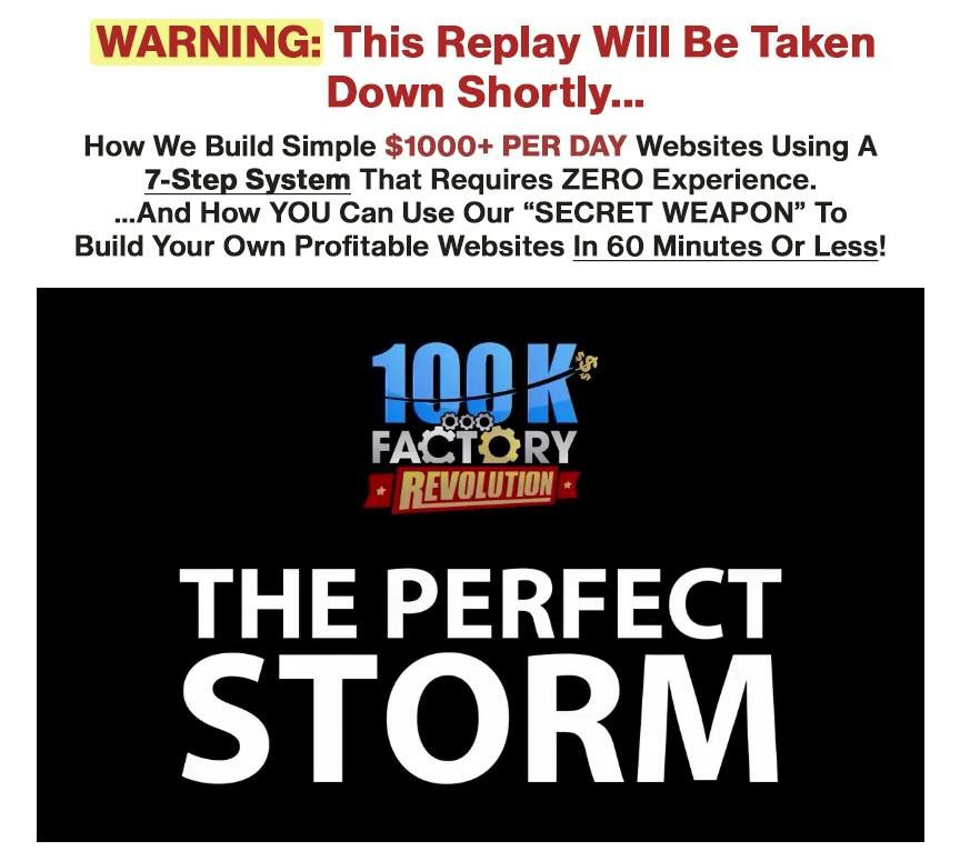 "#webinarreplay #freeonlinetraining #100kfactoryrevolution ""WARNING"" This Replay Will Be Taken Down Shortly... If you didn't GET THE TIME to make it to the ""Perfect Storm"" LIVE ONLINE EVENT yesterday, you can watch the replay right now:"