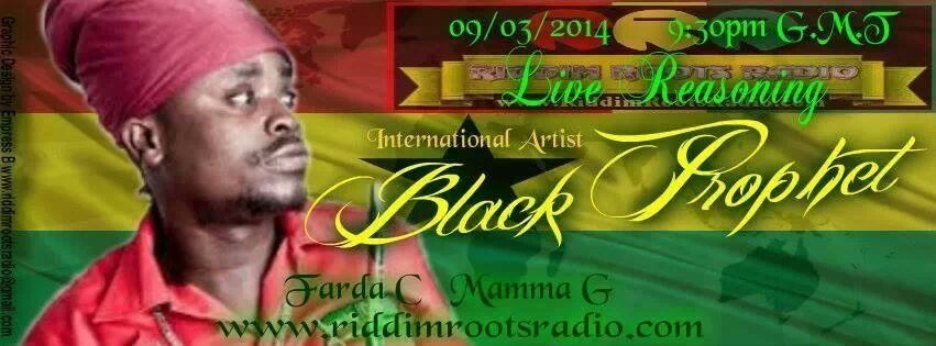 Black Prophet UK radio interview Tonight 9th March from 9.30pm GMT on www.riddimrootsradio.com